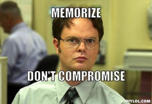 Dwight Schrute: Memorize, Don't Compromise